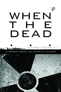 REVIEW: When the Dead by Michelle Kilmer