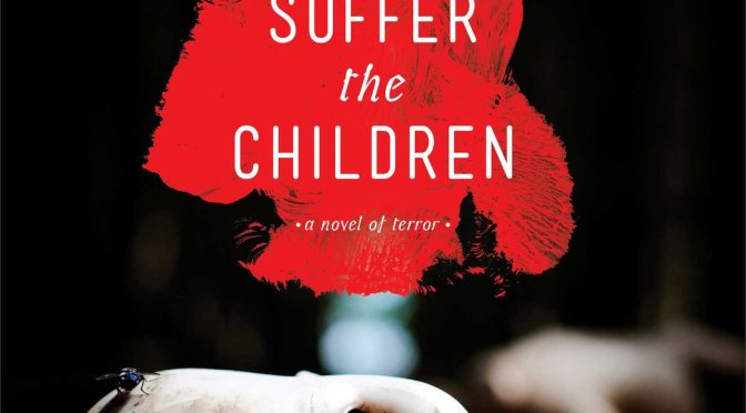 BOOK REVIEW: Suffer the Children by Craig DiLouie
