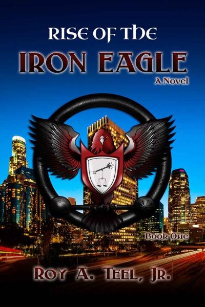 Rise of The Iron Eagle (Book 1)