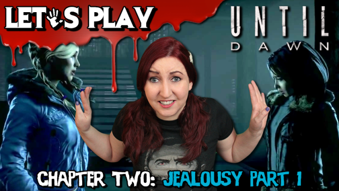 BITCHES BE CRAY-CRAY | #3 Until Dawn: Jealousy Pt. 2 – Horror Gameplay